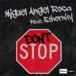 Miguel Angel Roca Feat. Ethernity - Don't Stop