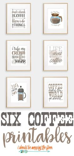 Six Coffee Printables for anyone who runs on this favored beverage! Perfect for coffee bars, break rooms, and kitchen decor.