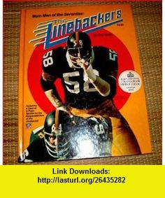 Main men of the seventies The linebackers Rick Smith ,   ,  , ASIN: B0006XGXJI , tutorials , pdf , ebook , torrent , downloads , rapidshare , filesonic , hotfile , megaupload , fileserve