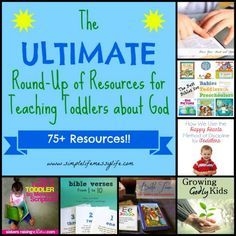 The ULTIMATE Round-Up of Resources for Teaching Toddlers about God  75+ Resources!  www.simplelifemessylife.com