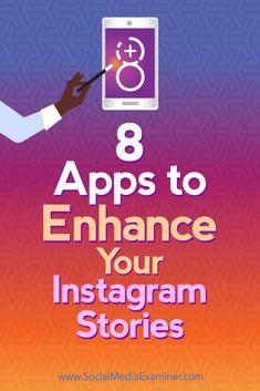 Want to improve your Instagram stories and Stories ads?  Looking for easy ways to create or transform your videos on Instagram?  In this article, you'll discover eight apps that'll help you create better Instagram stories. #instagram #socialmedia #socialmediamarkerting