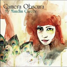 Camera Obscura, My Maudlin Career, UK, CD album (CDLP), 4AD, CAD2907CD, 466304