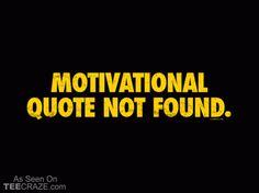 Motivation Not Found T-Shirt - https://teecraze.com/motivation-not-found-t-shirt/ -  Designed by vo_maria    #tshirt #tee #TCRZ #motivation