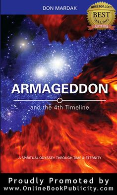 In a world faced with violence and the potential of cataclysmic annihilation, what if the only means to save mankind existed in an alternate reality? Amazon Bestseller - Armageddon and the 4th Timeline by Don Mardak is now available via Substance #Books #Marketing: http://www.onlinebookpublicity.com/metaphysical-fiction.html#dm  #Metaphysical #Novel Free Book Marketing Information provided here: http://www.onlinebookpublicity.com/bookpromotion.html