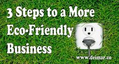 3 Steps to a More Eco-Friendly Business
