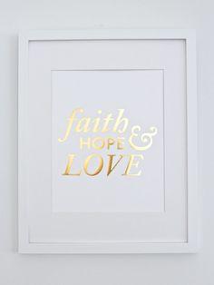 Faith Hope & Love Print // Gold Foil by LaraCaseyShop on Etsy, $20.00
