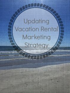 This Fall I've been exploringdifferent marketing strategies for the beach house rentals. Up to this point, we've primarily relied on two major listing sites and that has given us all the traffic w...