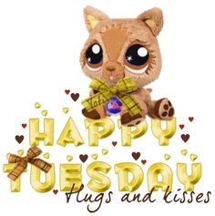 Happy Tuesday Hugs And Kisses