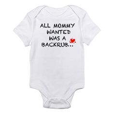 baby, onesie, attire, clothing, gender neutral: all mommy wanted was a backrub