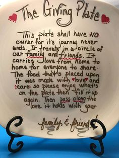 """This thoughtful, hand painted plate makes a great hostess gift & is ever so handy to have for when you dont want to lose a nice plate, but hate to take a cheapy paper plate.  Giving Plate Poem : """"This plate shall have no owner for its journey never ends, It travels in a circle of our family and friends. It carries love from home to home for everyone to share, The food that's placed upon it was made with love and care. So please enjoy what's on the plate Then fill it up again, Then pass al..."""