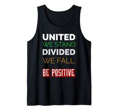 United We Stand Divided We Fall. Be Positive Tank Top MUGAMBO