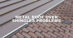 Metal Roof Over Shingles Problems - Roofing Over Old Shingles Problems Roofing Options, Roofing Materials, Metal Roof Over Shingles, Metal Roof Installation, Concrete Roof Tiles, Metal Roof Colors, Commercial Roofing, Residential Roofing, Steel Roofing