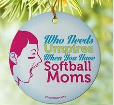 Softball Porcelain Ornament Who Needs Umpires - Our porcelain ornaments make the perfect gift for any softball player or fan. Add a stand to. Softball Photos, Softball Shirts, Softball Mom, Softball Stuff, Volleyball Team, Softball Players, Baseball Gifts, Sports Gifts, Baseball Videos