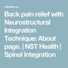 Back pain relief with Neurostructural Integration Technique: About page. Back Pain Relief, Energy Level, How To Increase Energy, Chiropractic, Health And Wellness, How To Become, Reading, Health Fitness, Word Reading