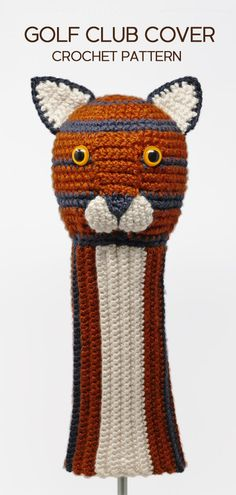 Tiger crocheted golf club cover. Pattern from Amigurumi Golf Club Covers: 25 Crochet Patterns for Animal Golf Club Covers by Linda Wright.