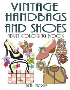 vintage handbags and shoes adult coloring book beth ingrias 9781533243898 amazon - Coloring Book Yarns