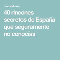 40 rincones secretos de España que seguramente no conocías Wild Spirit, Bilbao, Madrid, Around The Worlds, Rey, Travelling, Trips, The World, Destiny