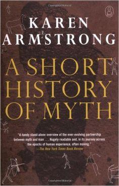 A Short History of Myth: Karen Armstrong: 9781841958002: Amazon.com: Books