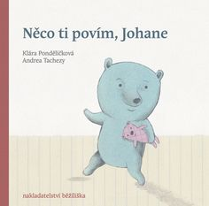 Klára Pondělíčková • Něco ti povím, Johane - Nejlepší knihy dětem 2014/2015 Thriller, Winnie The Pooh, Childrens Books, Smurfs, Roman, Disney Characters, Fictional Characters, Family Guy, Teddy Bear