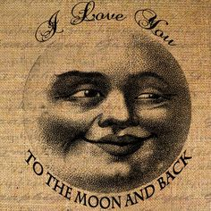 I Love You to the Moon & Back Text Word Calligraphy Digital Image Download Transfer To Pillows Tote Tea Towels Burlap No.1654