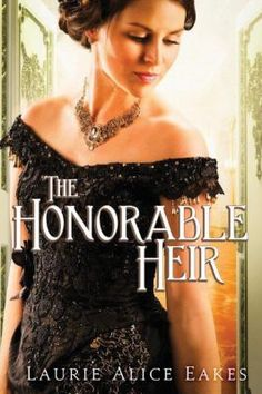 The honorable heir by Laurie Alice Eakes. Click on the image to place a hold on this item in the Logan Library catalog.