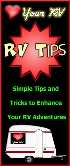 Love Your RV Tips - Little Tips and Tricks for your RV Adventures