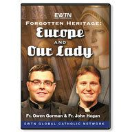 EUROPE AND OUR LADY:FORGOTTEN HERITAGE EWTN DVD.  $44.95