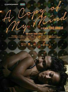 A Copy of My Mind Awalnya pengen nonton nih film cuma gara-gara dia jadi salah satu nominasi FFI 2015, akhirnya nonton dan akhirnya menimbulkan kesan dan bekas yang luwar biyasah. Maju Terus Film Indonesia