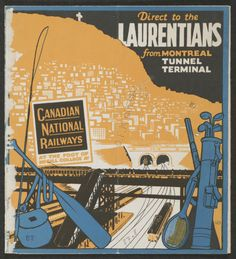 Cover of Direct to the Laurentians from Montreal tunnel terminal. (1926). Montreal: Canadian National Railways. Rare Books/Special Collections - McLennan Bldg, 4th floor. Uncat 0480.