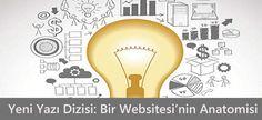 Yeni Yazı Dizisi: Bir Websitesi'nin Anatomisi