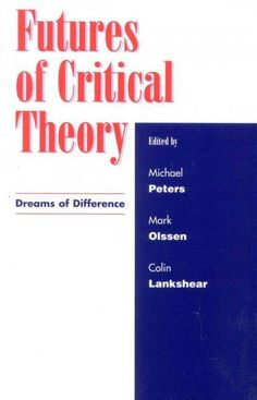 Futures of Critical Theory: Dreams of Difference