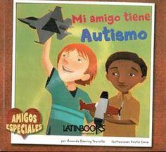 """Mi amigo Zacarías tiene una afección llamada autismo. Pero eso no nos importa. Nosotros hablamos de aeroplanos , construimos modelos y disfrutamos de estar juntos.  """"Mi amigo tiene Autismo"""""""
