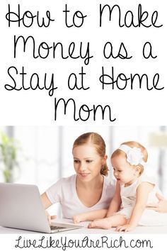 How to Make Money as a Stay at Home Mom - good list of ideas but still vague on obtaining these remote jobs