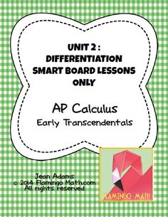 In this bundled set, you will find all you need to prepare your AP Calculus students for a better understanding of DIFFERENTIATION. This bundle is part of my Calculus curriculum with EARLY TRANSCENDENTALS.  The bundle includes sixteen lessons. Each lesson is presented with a Smart Notebook 11 Presentation. Slide handouts are also included along with a key.