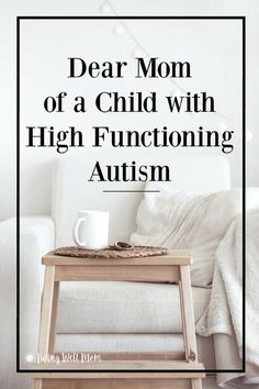 Dear Mom of a Child with High Functioning Autism…. Repinned by SOS Inc. Resources pinterest.com/sostherapy/.