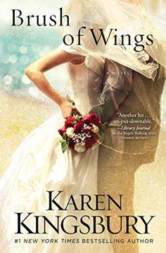 A BRUSH OF WINGS by Karen Kingsbury