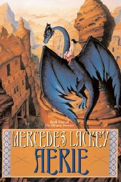 Aerie is the fourth and final book in the Dragon Jousters series by Mercedes Lackey
