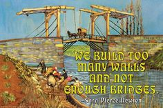 We Build too Many Walls and Not Enough Bridges 28x42 Giclee on Canvas