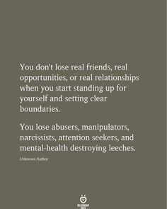 You don't lose real friends, real opportunities, or real relationships when you start standing up for yourself and setting clear boundaries Deep Relationship Quotes, Real Relationships, Quotes About Real Friends, Live Quotes For Him, True Quotes, Funny Quotes, Friend Quotes, Fact Quotes, Quotes Quotes