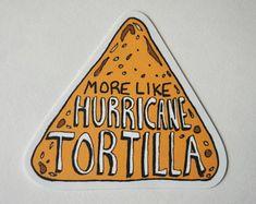 """more like hurricane tortilla"" vine sticker!"