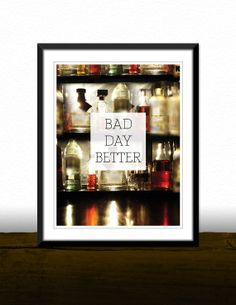 Printable Wall Art Decor: Bad Day Better Bar Kitchen Print [Digital Download Printable Print/ Poster/ Typography/ Bar Bottles Photo]