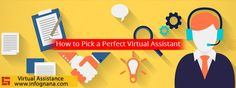 While there are plenty of freelance virtual assistants, there is no way of checking out their credentials. Hence, your best bet is to go to virtual assistant companies that are professional and have good resources.