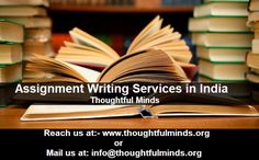 Get #assignmentwritingservicesinIndia by India's NO.1 #AssignmentWritingCompany/ #Agency #ThoughtfulMinds having five starwith the highest track record of completing over #2500Assignments of various #Universities from all around the #world with highest scores. See more details at :- https://goo.gl/80mCXV