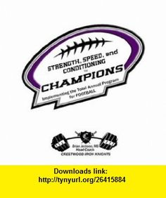 STRENGTH, SPEED  CONDITIONING for CHAMPIONS (9781411679856) Brian Jackson , ISBN-10: 1411679857  , ISBN-13: 978-1411679856 ,  , tutorials , pdf , ebook , torrent , downloads , rapidshare , filesonic , hotfile , megaupload , fileserve