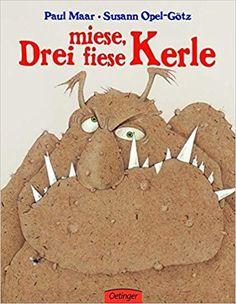 Drei miese, fiese Kerle (Popular Fiction): Amazon.de: Paul Maar, Susann Opel-Götz: Bücher