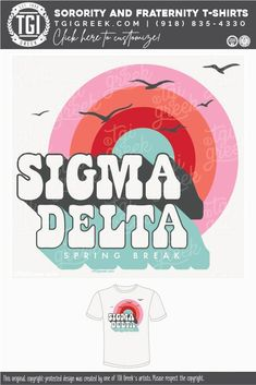 Sigma Delta shirts by TGI Greek! sorority apparel, sorority shirts, custom shirts, custom sorority shirts, custom fraternity apparel, custom tees, fraternity shirts, fraternity tshirts, spring break, bird #tgigreek #springbreak #retro Sorority Pr, Sorority Banner, Sorority Outfits, Sorority Shirts, Fraternity Shirts, Sorority And Fraternity, Spring Break Trips, Custom Tees, Retro Design