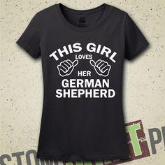This Girl Loves Her German Shepherd T-Shirt - Tee - Shirt - Funny - Humor - Gift for Her - I Love German Shepherds - Dog - Dogs - Breeds by CustomShirtPrints on Etsy https://www.etsy.com/listing/200854366/this-girl-loves-her-german-shepherd-t