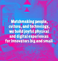 Matchmaking people, culture and technology, we build joyful physical and digital experiences for innovators big and small. Industrial design, interaction design, experience design, product development, branding, strategy, packaging, launch.