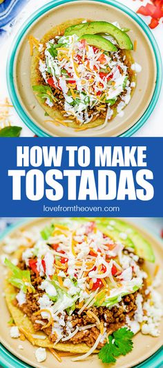 How To Make Tostada Recipe • Love From The Oven Mexican Tostadas, Green Chili Enchiladas, Mexican Crema, Tostada Recipes, Mexican Food Recipes, Ethnic Recipes, Enchilada Sauce, Refried Beans, Oven Recipes
