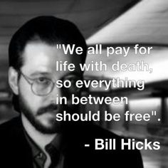 Bill Hicks Quotes Bill Hicks Quotes  Google Search  Consumerismdj Academe .